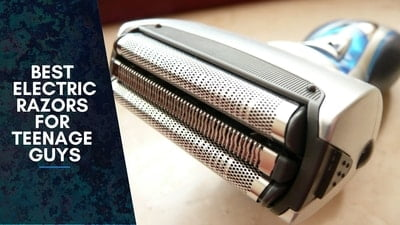 Best Electric Razors For Teenage Guys