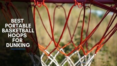 Best Portable Basketball Hoops For Dunking